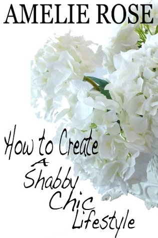 How to create a Shabby Chic lifestyle