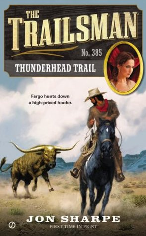 Thunderhead Trail (The Trailsman, #385)