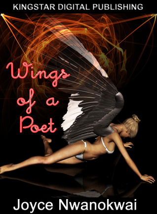 Wings of A Poet (49 Collections of Love, Romance, Epic, and Contemporary Poems) (Love and Misadventure, Best Loved Poems)