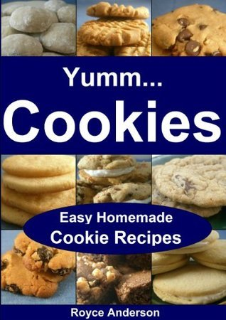 Yumm...Cookies Easy Homemade Cookie Recipes. Simply Delicious Brownies Chocolate Chip