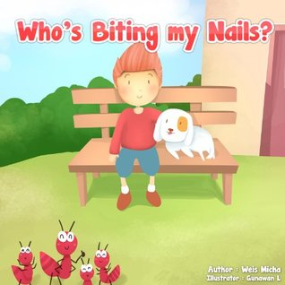 """Children's book: """"Who's biting my nails?"""" (Children's books - Series about friendship, values and confidence)"""