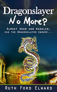 Dragonslayer No More? (Paranormal Mystery, Suspense and Drama, Epic Adventure)