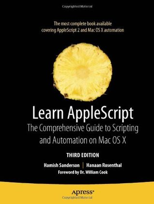 Learn AppleScript: The Comprehensive Guide to Scripting and Automation on Mac OS X (Learn