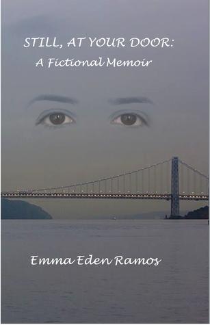 Still, At Your Door: A Fictional Memoir
