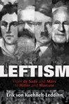 Leftism by Erik von Kuehnelt-Leddihn