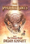 The Crimson Brand (The Phoenix Girls, #2)