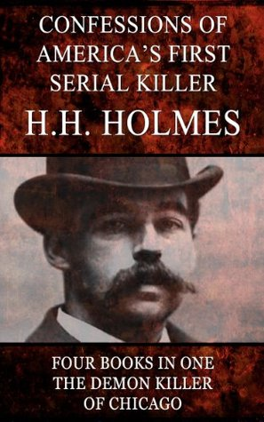 Confessions of the Serial Killer H.H. Holmes