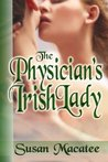 The Physician's Irish Lady by Susan Macatee