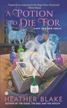 A Potion to Die For (A Magic Potion Mystery, #1)