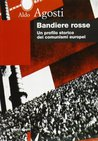 Bandiere rosse: Un profilo storico dei comunismi europei