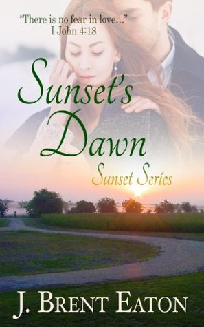 Sunsets Dawn (Christian Romance) (Sunset Series)
