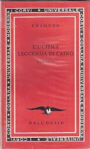 Download gratuito di libri completi L'ultima leggenda di Caino DJVU by Miguel de Unamuno