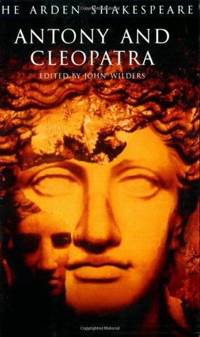Antony and Cleopatra (Arden Shakespeare) por William Shakespeare, John Wilders, Ann Thompson, Richard Proudfoot