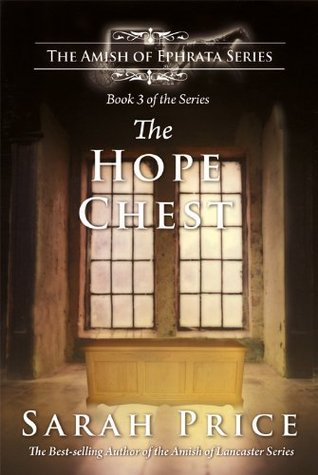 The Hope Chest (The Amish of Ephrata: An Amish Novella on Morality)