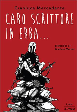Caro scrittore in erba by Gianluca Mercandate