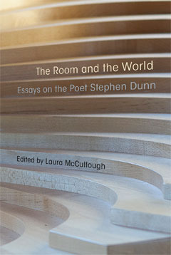 The Room and the World: Essays of the Poet Stephen Dunn
