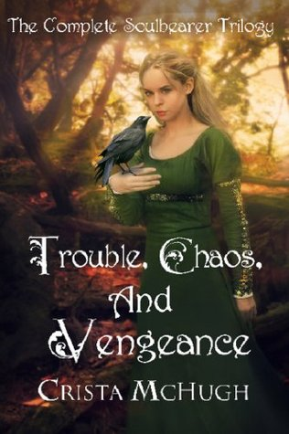 Trouble, Chaos, and Vengeance (Soulbearer, #1-3)