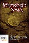 The Brutus Coin (The Foreworld Saga)
