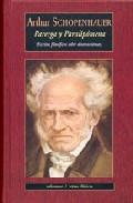 Parerga y Paralipómena. Escritos filosóficos sobre diversos temas