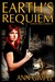 Earth's Requiem (Earth Reclaimed #1) by Ann Gimpel