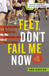Feet, Don't Fail Me Now by Ben  Kaplan