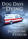 Dog Days of Dying - paramedic short story