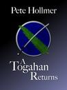 A Togahan Returns