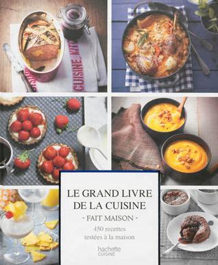Le Grand Livre De La Cuisine Fait Maison By Collectif