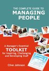 The Complete Guide To Managing People: A manager's essential toolkit for inspiring, challenging and developing staff