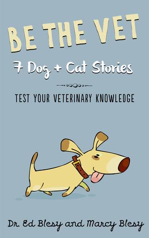 Be the Vet (7 Dog + Cat Stories: Test Your Veterin...