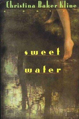 Sweet Water by Christina Baker Kline