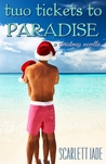 Two Tickets to Paradise by Scarlett Jade