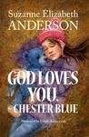 God Loves You. Chester Blue