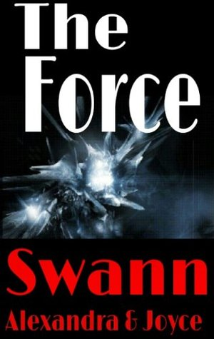 The Force by Alexandra Swann
