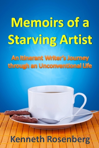 memoirs-of-a-starving-artist-an-itinerant-writer-s-journey-through-an-unconventional-life
