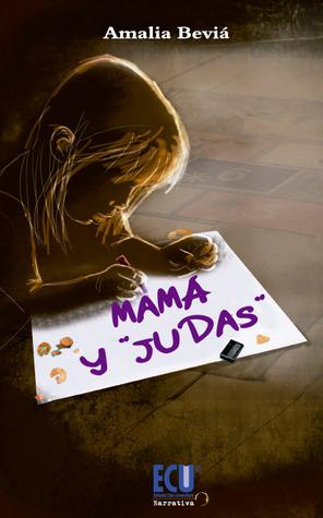"""Mamá y """"Judas"""" by Amalia Beviá"""