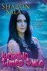 Lunatic Times Two (Lunatic Life, #4)