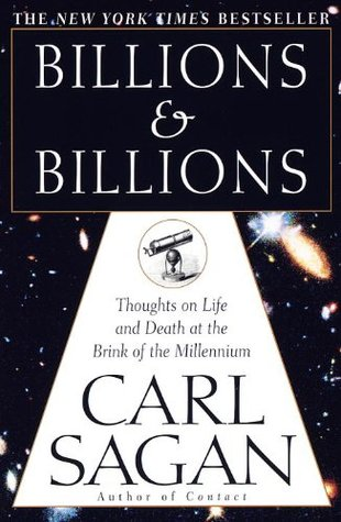 Billions & Billions: Thoughts on Life & Death at the Brink of the Millennium