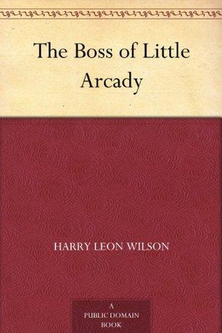 The Boss of Little Arcady