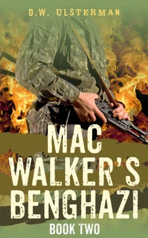 MAC WALKER'S BENGHAZI: Book Two