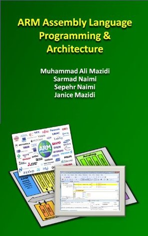 ARM Assembly Language Programming & Architecture (Mazidi & Naimi ARM Books)