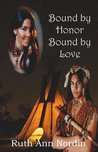 Bound by Honor Bound by Love (Native American Romance #3)