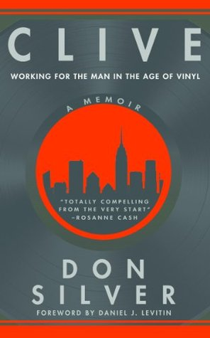Ebook Clive: Working for the Man in the Age of Vinyl by Don Silver read!