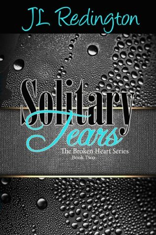 Solitary Tears Broken Heart 2 By Jl Redington