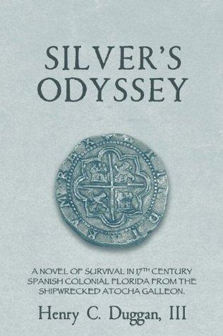 Silver's Odyssey by Henry C. Duggan III