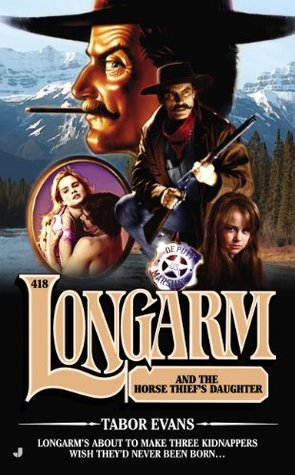 Longarm and the Horse Thief's Daughter (Longarm, #418)