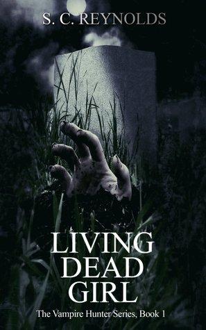 Living Dead Girl (The Vampire Hunter, #1)