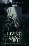 Living Dead Girl (The Vampire Hunter, #1)