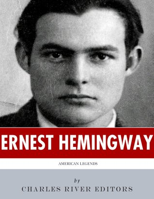 American Legends: The Life of Ernest Hemingway