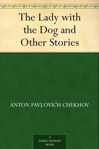 The Tales of Chekhov, Volume 3: The Lady with the Dog and Other Stories (The Tales of Chekhov, #3)